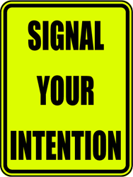 Signal Your Intention