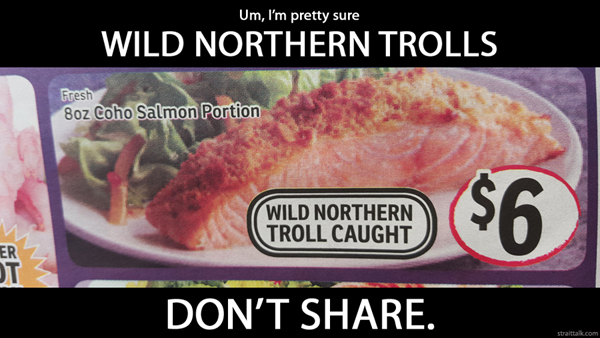 Um, I'm pretty sure wild northern trolls don't share.